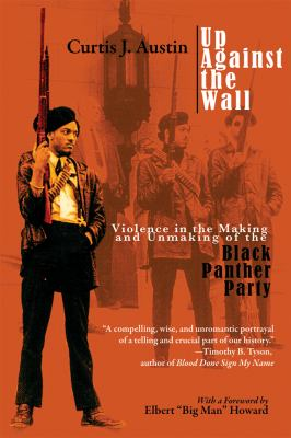 Up Against the Wall: Violence in the Making and Unmaking of the Black Panther Party 9781557288752