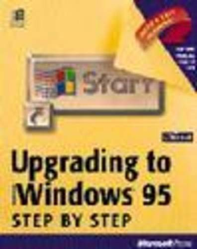 Upgrading to Microsoft Windows 95 Step by Step: With Disk 9781556158162