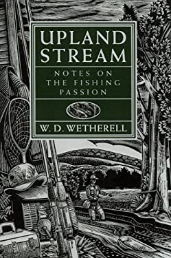 Upland Stream: Notes on the Fishing Passion 9781558217997