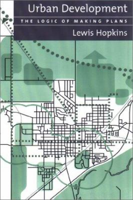 Urban Development: The Logic of Making Plans 9781559638531