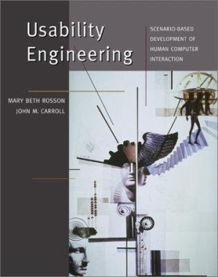 Usability Engineering: Scenario-Based Development of Human-Computer Interaction 9781558607125