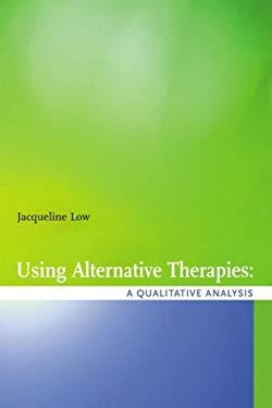 Using Alternative Therapies: A Qualitative Analysis 9781551302645