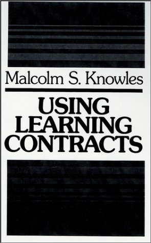 Using Learning Contracts: Practical Approaches to Individualizing and Structuring Learning 9781555420161
