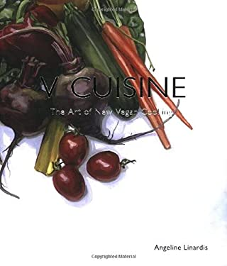 V Cuisine: The Art of New Vegan Cooking 9781552859032