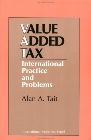 Value-Added Tax: International Practice and Problems 9781557750129
