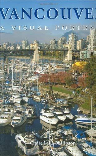 Vancouver: A Visual Portrait 9781552859261
