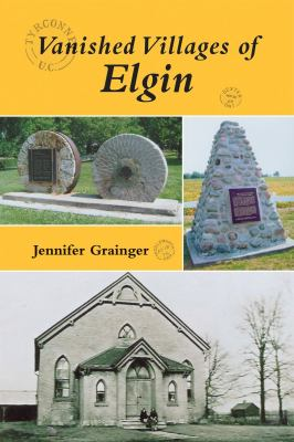 Vanished Villages of Elgin 9781550028126
