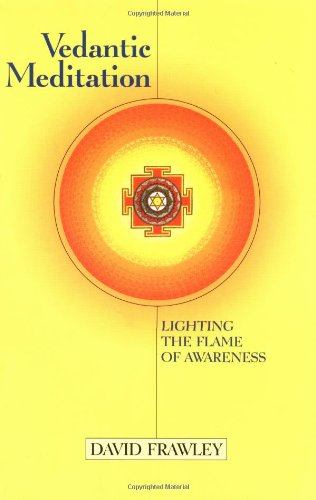 Vedantic Meditation: Lighting the Flame of Awareness