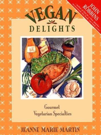 Vegan Delights: Gourmet Vegetarian Specialties 9781550170795