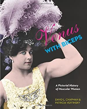 Venus with Biceps: A Pictorial History of Muscular Women 9781551523705
