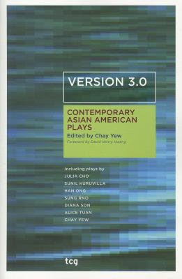 Version 3.0: Contemporary Asian American Plays 9781559363631