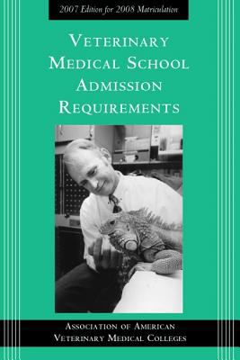 Veterinary Medical School Admission Requirements: 2008 Edition for 2009 Matriculation 9781557534996