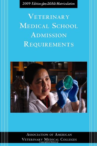 Veterinary Medical School Admission Requirements: 2009 Edition for 2010 Matriculation 9781557535320