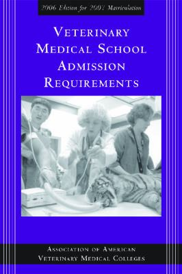 Veterinary Medical School Admission Requirements: For 2007 Matriculation 9781557534231