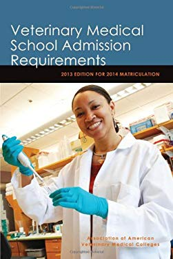 Veterinary Medical School Admission Requirements (Vmsar): 2013 Edition for 2014 Matriculation 9781557536457