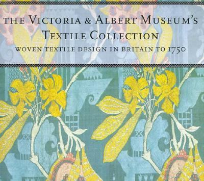 Victoria and Albert Museum's Textile Collection Woven Textile Design to 1750 9781558598492