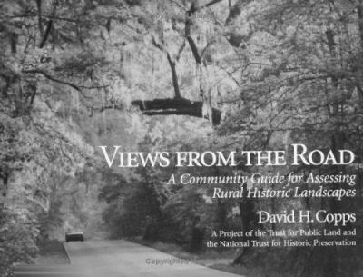Views from the Road: A Community Guide for Assessing Rural Historic Landscapes 9781559634120