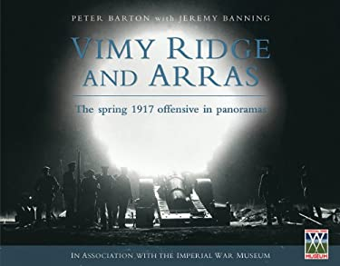 Vimy Ridge and Arras: The Spring 1917 Offensive in Panoramas 9781554887446
