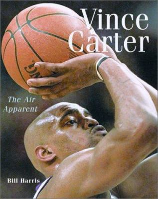 Vince Carter: The Air Apparent 9781552634479