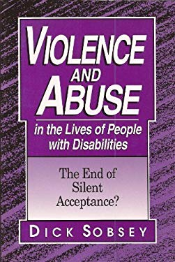 Violence and Abuse in the Lives of People with Diabilities: Then End of Silent Acceptance? 9781557661487