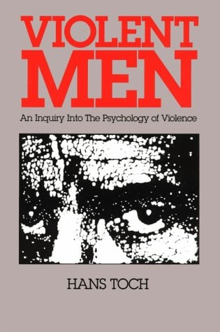 Violent Men: An Inquiry Into Tne Psychology of Violence 9781557981721