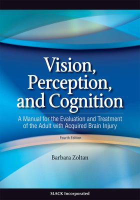 Vision, Perception, and Cognition: A Manual for the Evaluation and Treatment of the Adult with Acquired Brain Injury - 4th Edition