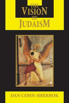 Vision of Judaism: Wrestling with God 9781557788085