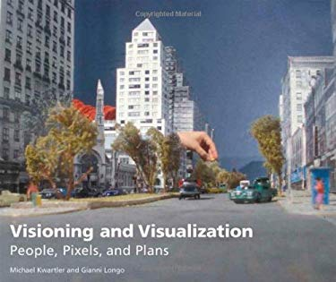 Visioning and Visualization: People, Pixels, and Plans 9781558441804