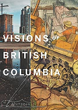 Visions of British Columbia: A Landscape Manual 9781553655008