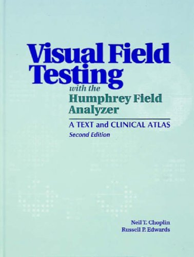 Visual Field Testing with the Humphrey Field Analyzer: A Text and Clinical Atlas 9781556423895