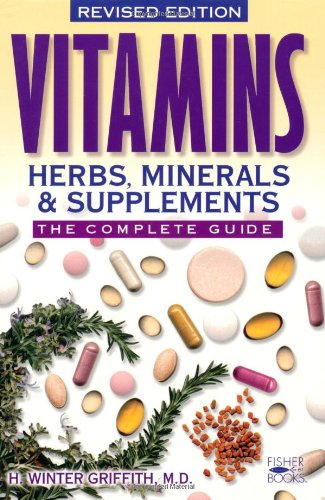 Vitamins, Herbs, Minerals & Supplements: The Complete Guide 9781555612634