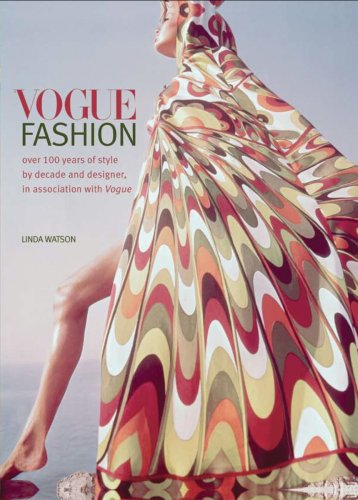 Vogue Fashion: Over 100 Years of Style by Decade and Designer, in Association with Vogue 9781554074372
