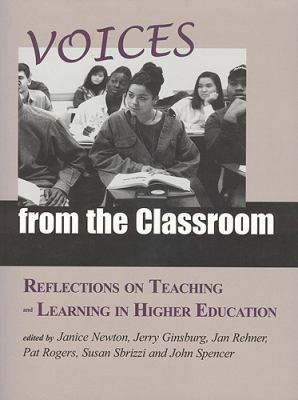 Voices from the Classroom: Reflections on Teaching and Learning in Higher Education