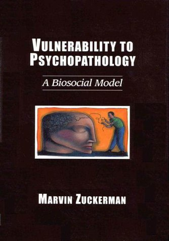 Vulnerability to Psychopathology: A Biosocial Model 9781557985668