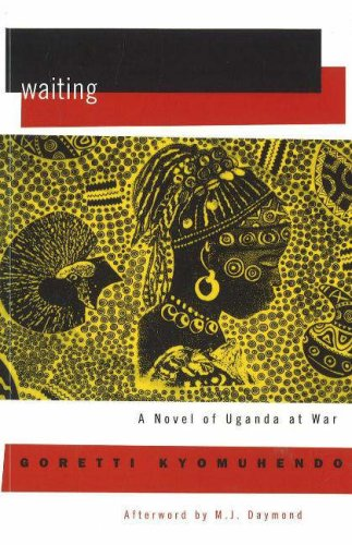 Waiting: A Novel of Uganda's Hidden War 9781558615397