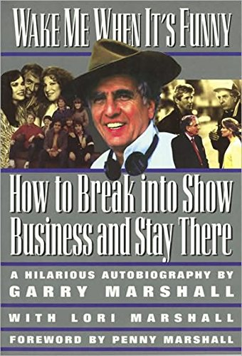 Wake Me When It's Funny: How to Break Into Show Business and Stay 9781557042880
