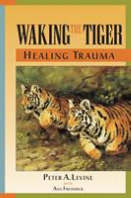Waking the Tiger: Healing Trauma 9781556432330