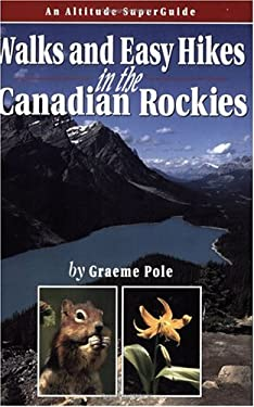 Walks and Easy Hikes in the Canadian Rockies: An Altitude SuperGuide 9781551537030