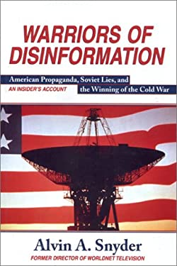 Warriors of Disinformation: How Charles Wick, the Usia, and Videotape Won the Cold War 9781559703215