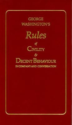 George Washington's Rules of Civility and Decent Behaviour 9781557091031