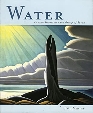 Water: Lawren Harris and the Group of Seven 9781552784570