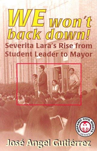 We Won't Back Down: Severita Lara's Rise from Student Leader to Mayor 9781558854598