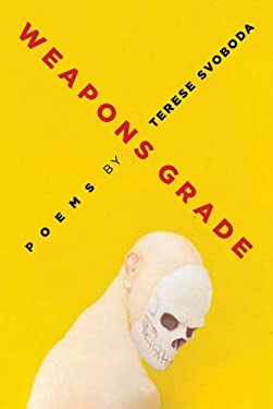 Weapons Grade: Poems 9781557289063