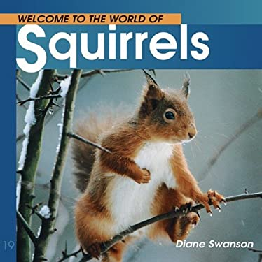Welcome to the World of Squirrels 9781552852590