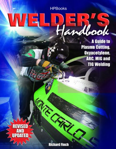 Welder's Handbook: A Guide to Plasma Cutting, Oxyacetylene, ARC, MIG and TIG Welding 9781557885135