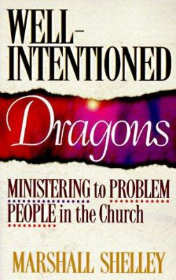 Well-Intentioned Dragons: Ministering to Problem People in the Church 9781556615153