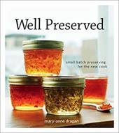 Well Preserved: Small Batch Preserving for the New Cook 6847607