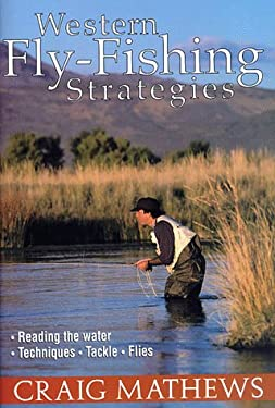 Western Fly-Fishing Strategies 9781558216419