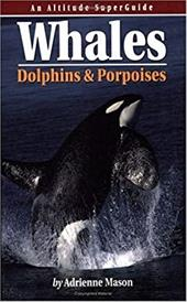 Whales, Dolphins and Porpoises: SuperGuide 6837372