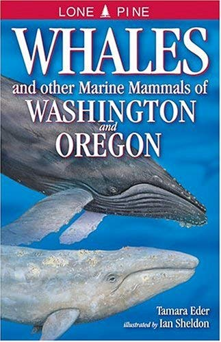 Whales and Other Marine Mammals of Washington and Oregon 9781551052663